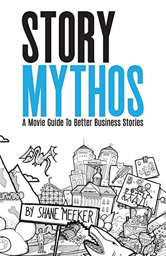 StoryMythos: A Movie Guide to Better Business Stories