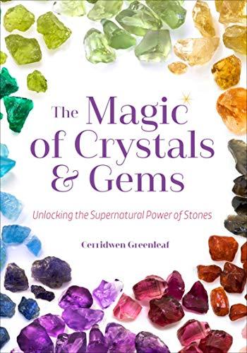 The Magic of Crystals & Gems: Unlocking the Supernatural...