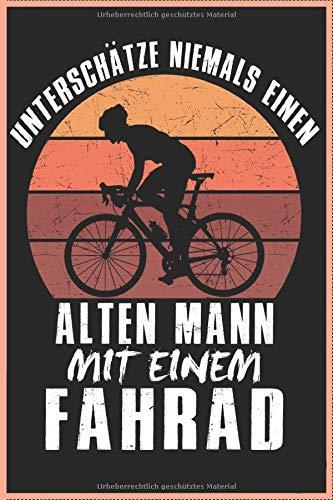 Unterschätze Niemals Einen Alten Mann Mit Einem Fahrrad 120 Seiten Kariert Fahrradfahrer Radfahrer...
