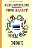 Mon Carnet de Voyage Pour Enfant Estonie: Journal de Voyage | 102 pages,...