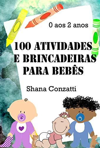 100 actividades y juegos para bebés (BNCC) (escuela y hogar)