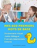 Mes 600 Premiers Mots de Base Dictionnaire Visuel Junior Bilingue Français Néerlandais...