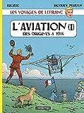 L'aviation: Tome 1, Des origines à 1914