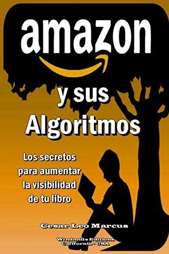 AMAZON y sus Algoritmos: Los secretos para aumentar la visibilidad de TÚ Libro (WIE)