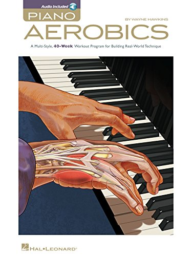 Piano Aerobics: A Multi-Style, 40-Week Workout Program for Building Real-World Technique (English Edition)