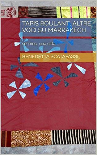 Tapis Roulant, altre voci su Marrakech: sei mesi, una citt