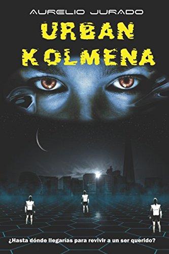 Urban Kolmena: Una distopia sobre la realidad virtual y las mentes colectivas
