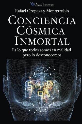 Conciencia Cosmica Universal: Es lo que todos somos en realidad pero lo desconocemos