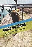 Guide de pêche: Toutes les techniques de pêche en eau douce et poissons de France