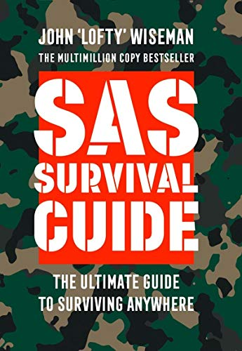 SAS Survival Guide: How to Survive in the Wild, on Land or Sea (Paperback)