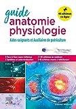 Guide anatomie et physiologie pour les AS et AP: Aides-soignants et...