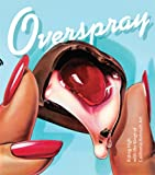 Overspray: Riding High with the Kings of California Airbrush Art