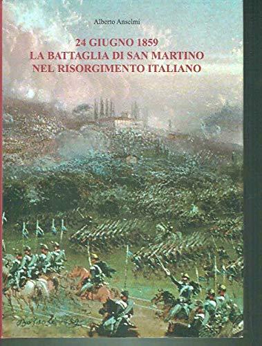 24 giugno 1859 la battaglia di San Martino nel Risorgimento italiano