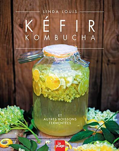 Kéfir Kombucha et autres boissons fermentées (Cuisine)