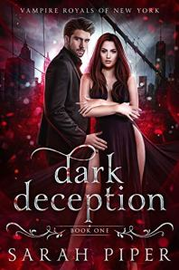 Dark Deception: A Vampire Romance (Vampire Royals of New York Book 1) by [Sarah Piper]