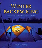 Winter Backpacking: Your Guide to Safe and Warm Winter Camping and Day Trips (Heliconia Press)