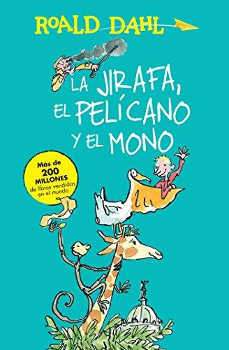 La Jirafa, El Pelicano Y El Mono / The Giraffe, the Pelican and the Monkey (Alfaguara Clasicos)