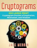 Cryptograms: 200 LARGE PRINT Cryptogram Puzzles of Inspiration, Motivation, and Wisdom