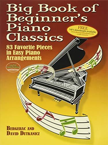 Big Book of Beginner's Piano Classics: 83 Favorite Pieces in...