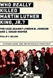 Who REALLY Killed Martin Luther King Jr.?: The Case Against Lyndon B. Johnson and J. Edgar Hoover