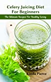 Celery Juicing for Beginners: The Solution for Healthy Liver and General well-being