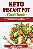 Keto Instant Pot Cookbook: Easy and Healthy Keto Recipes for Your Electric Pressure Cooker or Slow Cooker