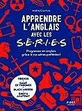 Apprendre l'anglais avec les séries - progressez en anglais grâce à vos séries...