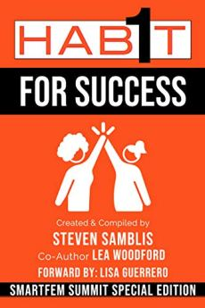 1 Habit For Sucess: SmartFem Summit Special Edition by [Steven Samblis, Lea Woodford, Chris Widener, Val Jones, Michelle Sorro, Cheryl Meyer, Christopher Salem, Brad Szollose, Jen DeVore, Lisa Guerrero]
