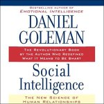 Daniel Goleman - Social Intelligence The New Science of Human Relationships