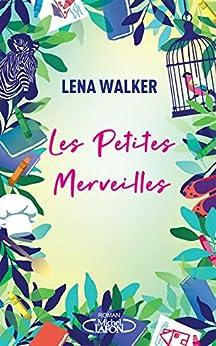 Les Petites Merveilles par [Lena Walker]