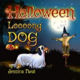 Halloween Loooong Dog: Funny Adventure of a Cutest Dachshund - Children's Picture Book for Kids Ages 3 to 5, Preschool Rhyming Story, Kindergarten (Loooong Dog's Adventures 2)
