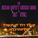 Take It to the Streets! by Beulah Baptist Church Choir & Jas Funk