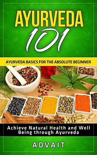 Ayurveda 101: Ayurveda Basics for The...