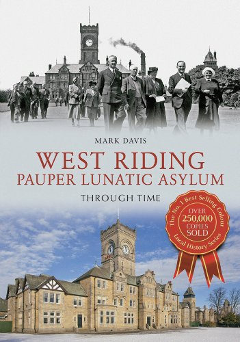 West Riding Pauper Lunatic Asylum Through Time
