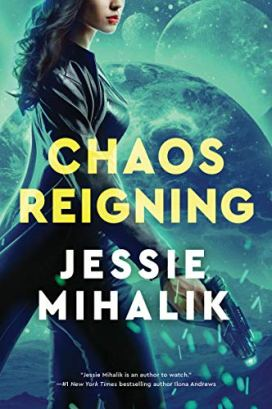 Chaos Reigning: A Novel (The Consortium Rebellion Book 3) by [Jessie Mihalik]
