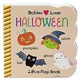 Babies Love Halloween: Lift-a-Flap Board Book (Babies Love Chunky Lift-A-Flap Board Book)