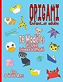 Origami Enfant … et Adulte: 76 modèles en couleurs de 8 à 88 ans | Livre pliage papier...