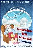 Le mystérieux rêve du père Noël: La légende du secret (French Edition)