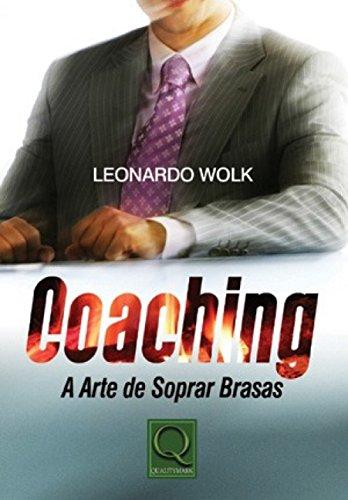 Coaching. A Arte de Soprar Brasas