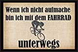 Wenn ich nicht aufmache bin ich mit derm Fahrrad ' - Fussmatte bedruckt Türmatte Innenmatte Schmutzmatte lustige Motivfussmatte