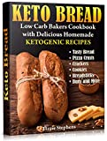 Keto Bread: Low Carb Bakers Cookbook with Delicious Homemade Ketogenic Recipes (Keto Sweets 1)