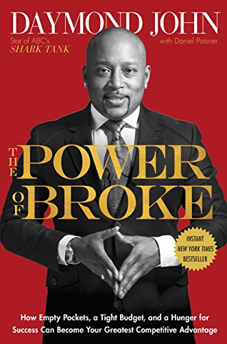 Amazon.com: The Power of Broke: How Empty Pockets, a Tight Budget, and a  Hunger for Success Can Become Your Greatest Competitive Advantage eBook:  John, Daymond, Paisner, Daniel: Kindle Store