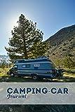 Camping-Car Journal: Carnet De Bord Pour Noter Toutes...