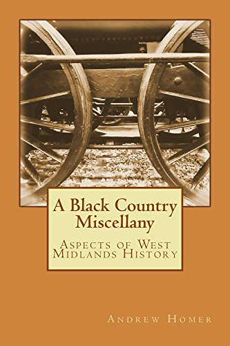 A Black Country Miscellany: Aspects of West Midlands History Kindle eBook