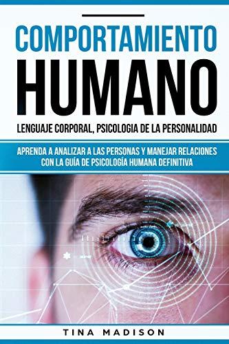 Comportamiento humano, Lenguaje corporal, Psicologia de la Personalidad: Aprenda a Analizar a las Pe