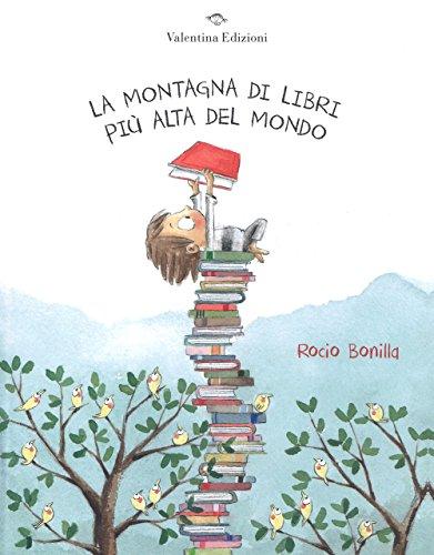 La montagna di libri pi alta del mondo. Ediz. a colori