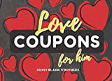 Love Coupons For Him: 30 Blank DIY Vouchers for Him | Couples Coupon...