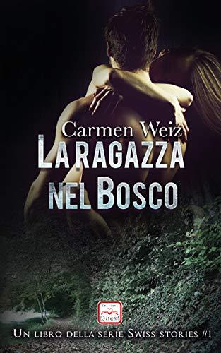 La ragazza nel bosco (Kindle Unlimited ebook Swiss Stories #1): Un thriller romance avventura...