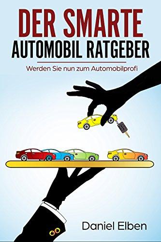 DER SMARTE AUTOMOBIL RATGEBER (Auto, Fahrzeug, Automobil, Ratgeber,...