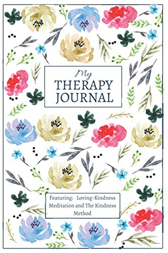 My Therapy Journal: Guided Self Improvement Journal, Men and Women, A Practical Guide to Happiness and Better Self